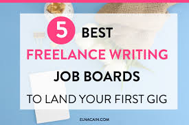 the 5 best lance writing job boards to land your first gig the 5 best lance writing job boards to land your first gig elna cain