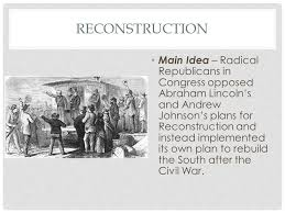 「Johnson battled with Radical Republicans in Congress over Reconstruction policies following the Civil War」の画像検索結果