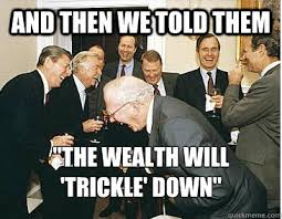 Image result for trickle down economics cartoon