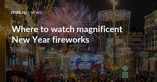 Where to watch magnificent <b>New Year</b> fireworks / News / Moscow ...