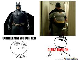 Challenge Accepted Memes. Best Collection of Funny Challenge ... via Relatably.com