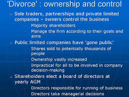 igcse and as level business studies arises when a business decides to convert to the public limited company form of organisation and this is called the divorce between ownership and