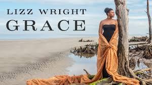 <b>Grace</b> by <b>Lizz Wright</b> from <b>Grace</b> - YouTube
