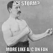ICE STORM? - quickmeme via Relatably.com
