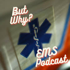But Why EMS Podcast