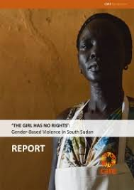 The <b>Girl Has No</b> Rights: Gender-Based Violence in South Sudan ...