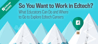 so you want to work in edtech edsurge guides so you want to work in edtech