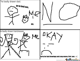 First Meme, Really Badly Drawn So Yeah Sorry :~/ by ... via Relatably.com