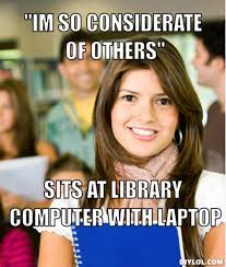 "DIYLOL - ""IM SO CONSIDERATE OF OTHERS"" SITS AT LIBRARY COMPUTER ... via Relatably.com"