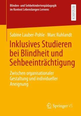 """Bild vom Buchcover des Sammelbandes """"Inklusives Studieren bei Blindheit und Sehbeeinträchtigung. Zwischen organisationaler Gestaltung und individueller Aneignung""""."""