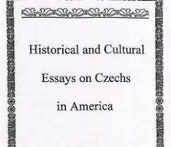 historical and cultural essays on czechs in america   csagsihistorical and cultural essays on czechs in america