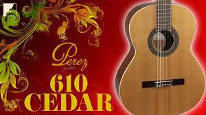 Обзор <b>классической гитары PEREZ</b> 610 Cedar | Юрий Нугманов ...