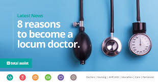reasons why you should become a locum total assist 8 reasons to become a locum doctor 01