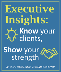 executive insights know your clients show your strength smps clients have a more empowered buyer experience than ever before so how can a firm rise above the competition strategic engagement