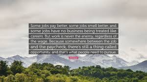 mike rowe quote some jobs pay better some jobs smell better mike rowe quote some jobs pay better some jobs smell better and