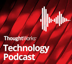 ThoughtWorks Technology Podcast