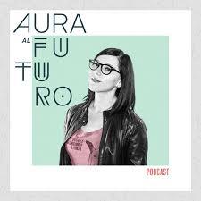 Aura al Futuro Podcast