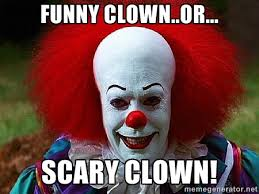 FUNNY CLOWN..OR... SCARY CLOWN! - Pennywise the Clown | Meme Generator via Relatably.com