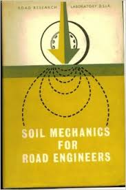 Soil Mechanics For Road Engineers  By Department Of Scientific And Industrial Research  Road Research Laboratory  Published By Her Majesty     s Stationery