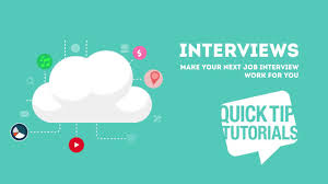 quick tip video make your next job interview work for you quick tip video make your next job interview work for you