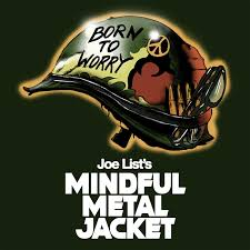 Joe List's Mindful Metal Jacket
