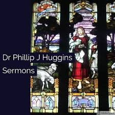 Dr Phillip J Huggins Sermons