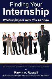 finding your internship what employers want you to know marvin a finding your internship what employers want you to know marvin a russell 9781457520105 com books