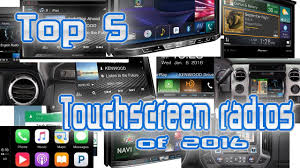 Top <b>5 Car</b> Stereo <b>touchscreen</b> radios of 2016 - YouTube