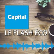 Le flash éco de Capital