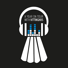 A Year On Tour With Vittinghus - A Badminton Podcast