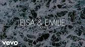 Top Tracks - <b>Elsa</b> & <b>Emilie</b> - YouTube