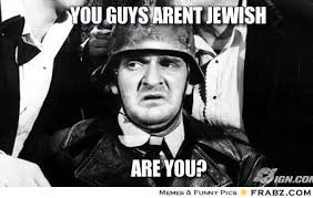 You guys arent jewish... - Meme Generator Captionator via Relatably.com