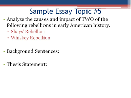 apush review  how to write an introductory paragraph everything    sample essay topic   analyze the causes and impact of two of the following rebellions