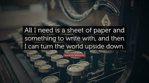friedrich nietzsche quote all i need is a sheet of paper and friedrich nietzsche quote all i need is a sheet of paper and something to