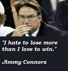 Jimmy Connors's quotes, famous and not much - QuotationOf . COM via Relatably.com