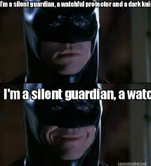 Meme Maker - I'm a silent guardian, a watchful protector and a ... via Relatably.com