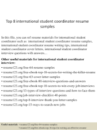 Top 8 international student coordinator resume samples Top 8 international student coordinator resume samples In this file, you can ref resume materials ...