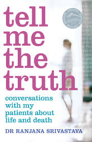 tell me the truth conversations my patients about life and tell me the truth conversations my patients about life and death