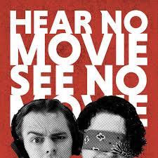 Hear No Movie See No Movie