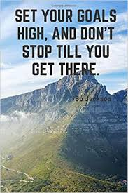 <b>Set your goals high</b>, and don't stop till you get there.: 110 Pages ...