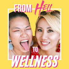 From Hell to Wellness
