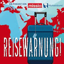 Reisewarnung - Mit missio München unterwegs in Afrika, Asien und Ozeanien