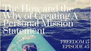 the how and the why to creating a personal mission statement the how and the why to creating a personal mission statement dom 15 episode 5