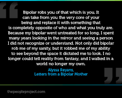 A Bipolar Quote by Alyssa Reyans, Letters From A Bipolar Mother ...