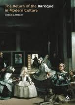 Gregg Lambert. The Return of the <b>Baroque in</b> Modern Culture