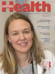 upstate health magazine spring by upstate medical university upstate health spring 2015