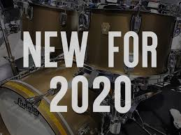 NEW FOR 2020 RELEASES - Ludwig Drums