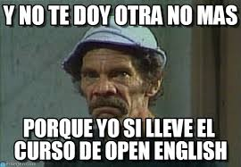Y No Te Doy Otra No Mas - Don Ramon Enojado meme on Memegen via Relatably.com