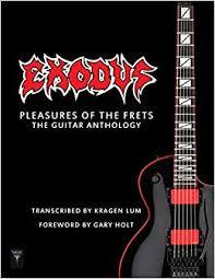 <b>Exodus</b> - <b>Pleasures Of</b> The Frets: The Guitar Anthology: Kragen Lum ...
