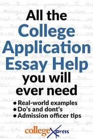 ideas about college application college real world college application essay examples insider tips do s and don ts